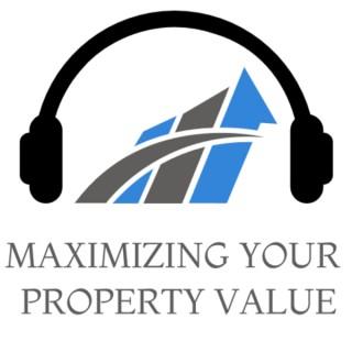 Maximizing Your Property Value