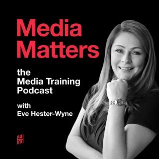 Media Matters: The Media Training Podcast