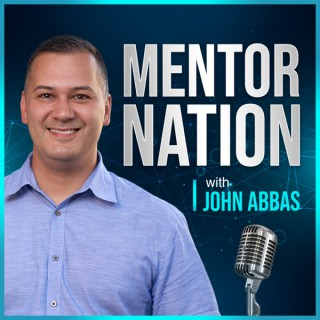 Mentor Nation with John Abbas