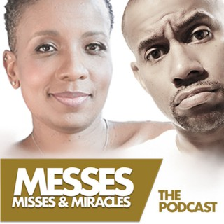 Messes, Misses and Miracles