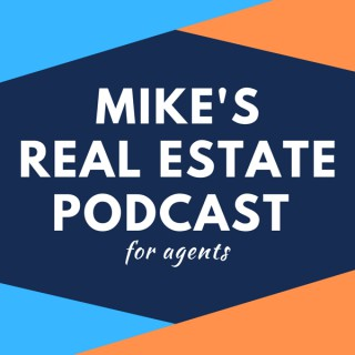 Mike's Real Estate Podcast for Agents