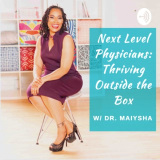 Next Level Physicians: Thriving Outside the Box