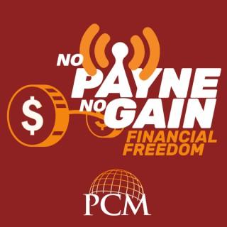 No Payne No Gain Financial Podcast