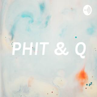 PHIT & Q