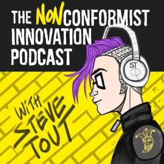 Nonconformist Innovation Podcast with Steve Tout