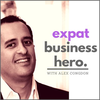Expat Business Hero: Inspiring Interviews with Expat Entrepreneurs & Business Experts