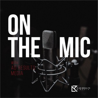 On the Mic with Ad Results Media