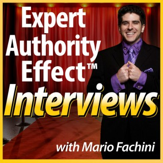 Expert Authority Effect™ Interviews with Mario Fachini | Daily Interviews & Training with Imperfect Action Taking Entrepren