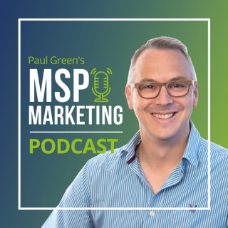 Paul Green's MSP Marketing Podcast