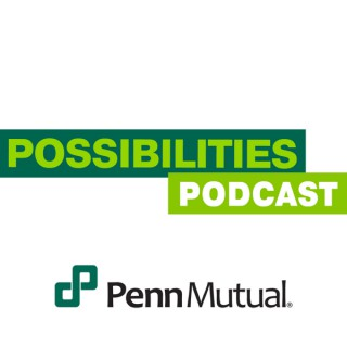 Penn Mutual's Possibilities Podcast