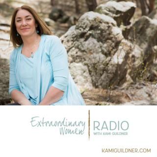 Extraordinary Women Radio with Kami Guildner