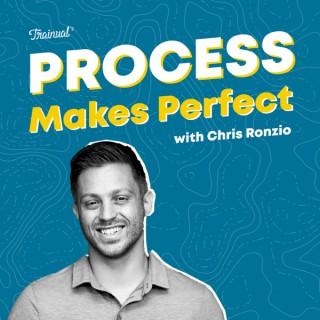 Process Makes Perfect