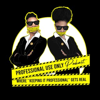Professional Use Only Podcast