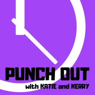 Punch Out With Katie and Kerry