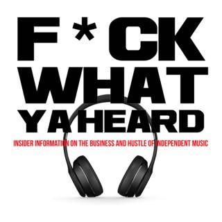 F What You Heard