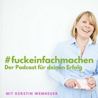 F***einfachmachen - Der Podcast für Deinen Erfolg