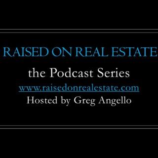 Raised on Real Estate