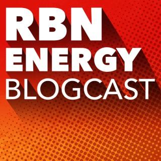 RBN Energy Blogcast