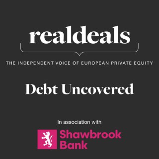 Real Deals: Debt Uncovered
