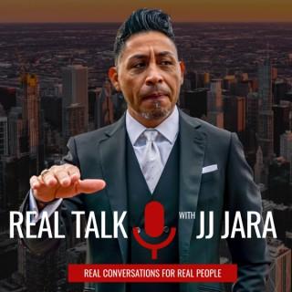 Real Talk with JJ Jara