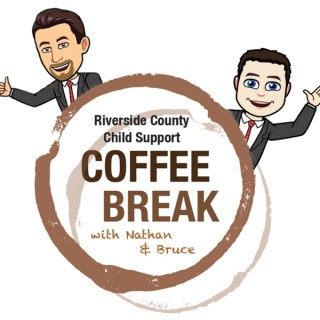 Riverside County Child Support Service's Coffee Break: Episode 1