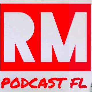 RM PODCAST FL