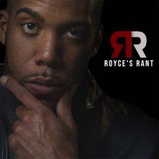 Royce's Rant