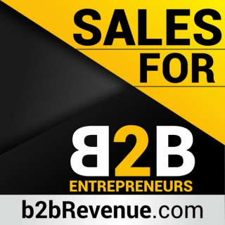 Sales & Selling for B2B Entrepreneurs
