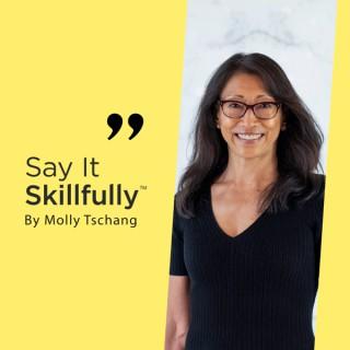 Say It Skillfully™