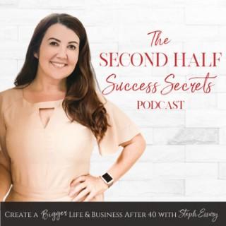 Second Half Success Secrets