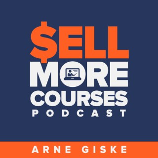 Sell More Courses Podcast | Hosted by Arne Giske