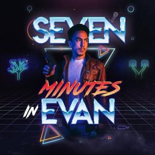 Seven Minutes In Evan