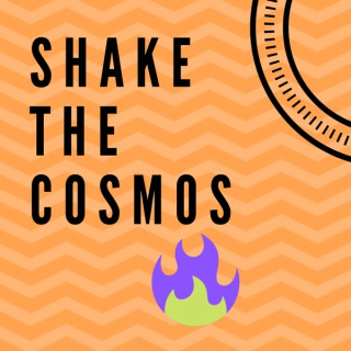 Shake the Cosmos - Empower your Vision