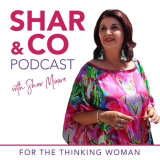 Shar & Co Podcast Show with Shar Moore