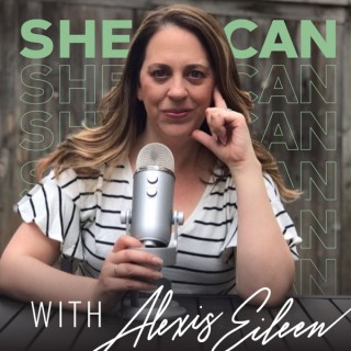 She Can With Alexis Eileen