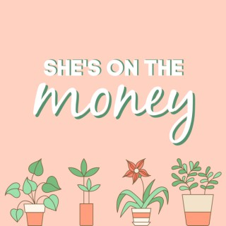 She's On The Money