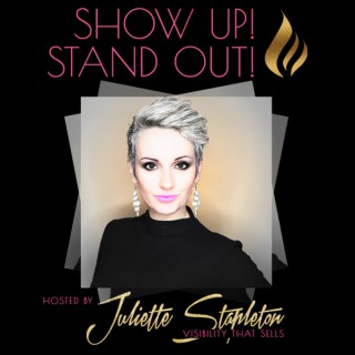 Show Up! Stand Out!