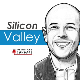 Silicon Valley - The Investor's Podcast Network
