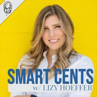 Smart Cents Podcast w/ Lizy Hoeffer Irvine