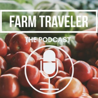 Farm Traveler Podcast