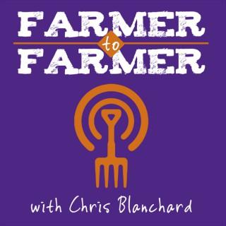 Farmer to Farmer with Chris Blanchard