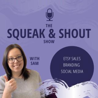 Squeak & Shout Show