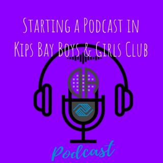 Starting a Podcast in Kips Bay Boys & Girls Club