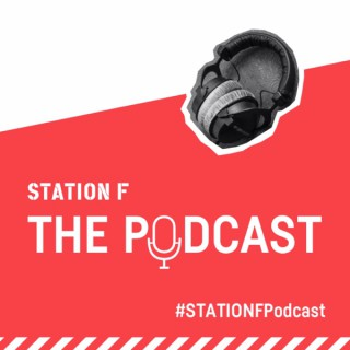 STATION F: The Podcast