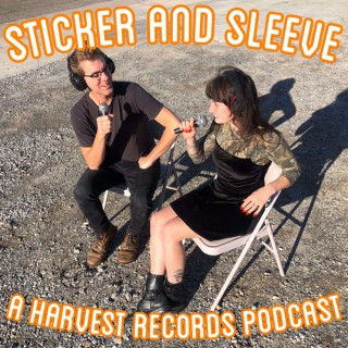 Sticker and Sleeve: A Harvest Records Podcast
