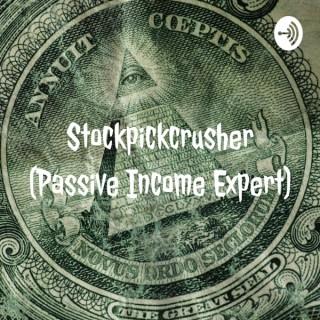 Stockpickcrusher (Passive Income Expert)