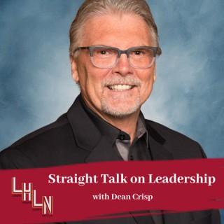 Straight Talk on Leadership with Dean Crisp