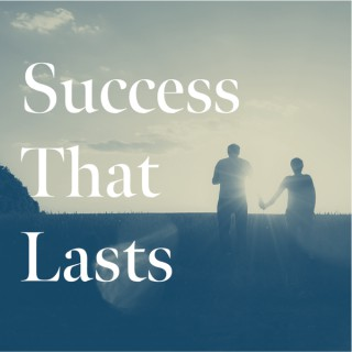 Success That Lasts