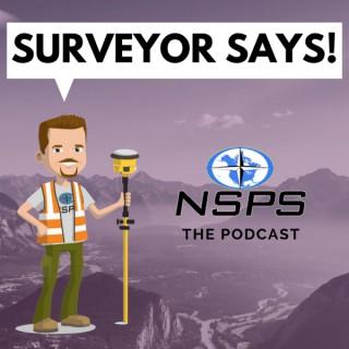 Surveyor Says! - NSPS Podcast