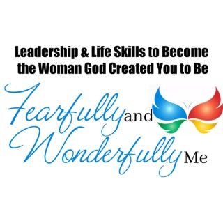 Fearfully and Wonderfully Me: Inspiring Women to Discover and Develop the Leader Within